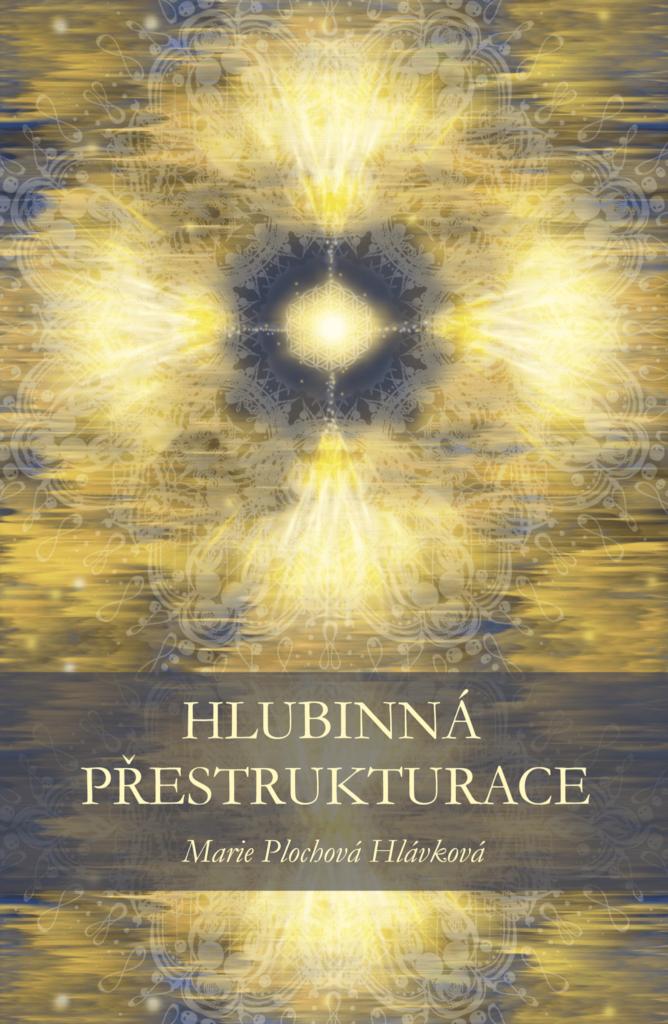 Kniha Hlubinná přestrukturace - hlubinná terapie, příběhy z praxe