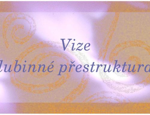 Vize Hlubinné přestrukturace – výcvik, filozofie a životní styl